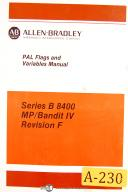Allen Bradley Series B 8400 MP/Bandit IV, PAL Flags Variables Programming Manual