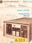 Allen Bradley BDT1-5.2.3, Bandit I CNC Milling Machine, Programmming Manual 1984
