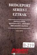 Bridgeport EZTRAK Series 1 Install Maintenance Parts Breakdown Milling Manual