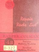 Barber Colman 6-10, Gear Hobbing Machine, Repair Parts Manual Year (1948)