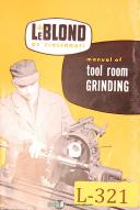 LeBlond No. 2 Cutter Tool Room Grinding, Operations and Parts Manual 1951