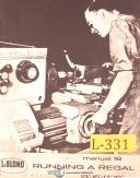 "Leblond 13"", 15 17 & 19 Running A Regal, 18, Lathe Operations Maintenance Manual"