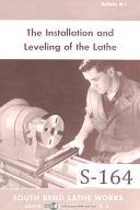 "South Bend Lathe Works, ""The Installation and Leveling of the Lathe"" Manual"