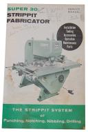 Strippit Super 30, Drilling Nibbling, Punching, Notching Service Manual 1963